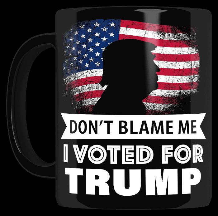 Don't blame me I voted for Trump mug