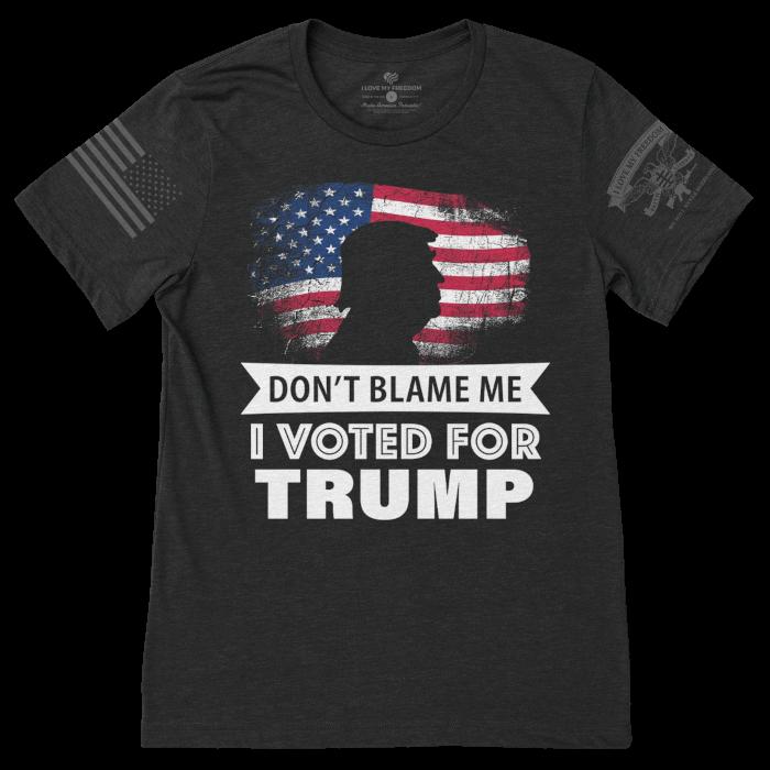 Don't Blame Me Trump T-Shirt